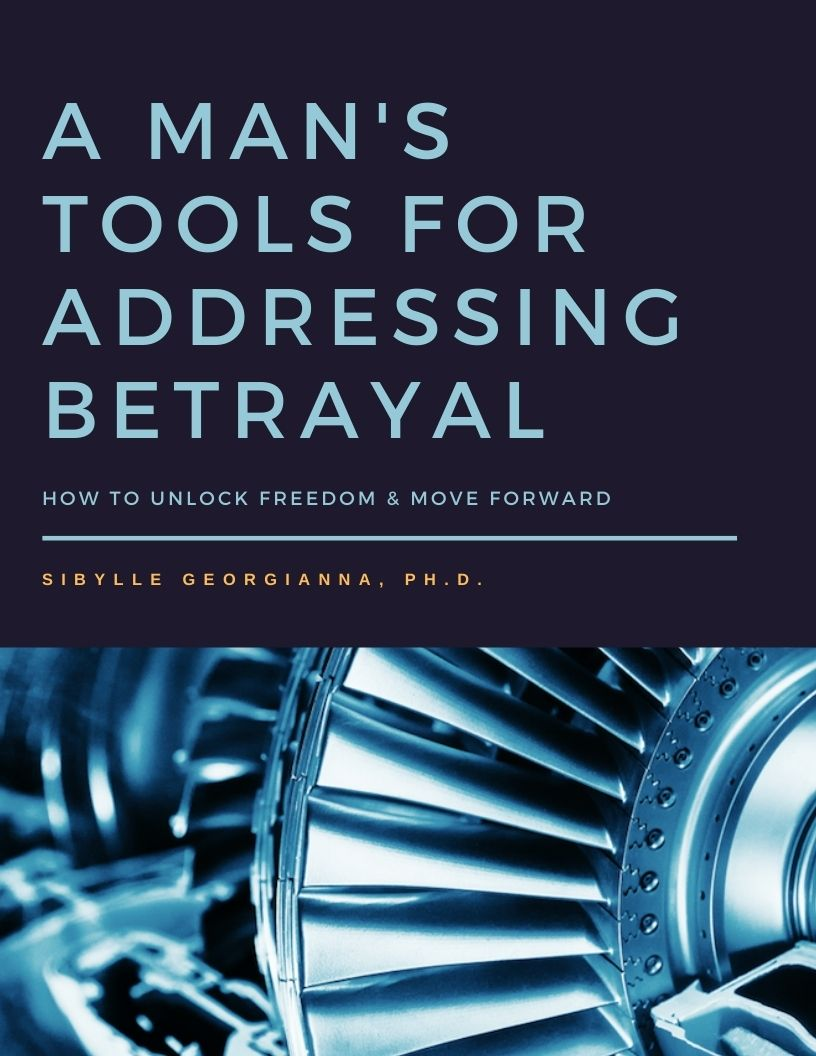 A Man's Tools for Addressing Betrayal